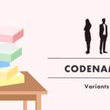 blog_thumbnail-codenames-variants